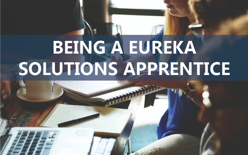 Being a Eureka Solutions Apprentice