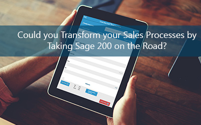 Could You Transform Your Sales Processes By Taking Sage 200 On The Road?