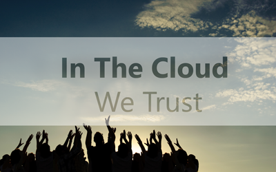 In The Cloud We Trust